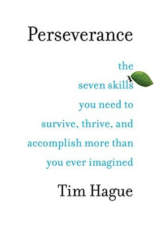 Review of Perseverance: The Seven Skills You Need to Survive, Thrive, and Accomplish More Than You E