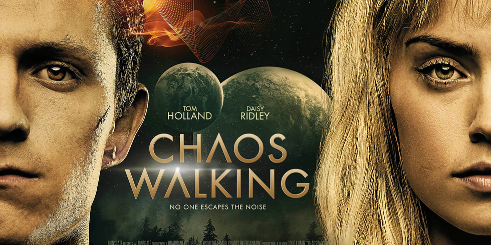 Chaos Walking opens today!!