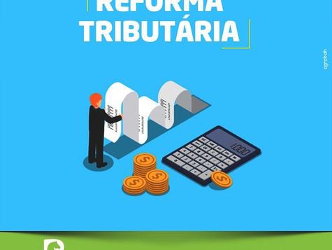 Saiba mais sobre a Reforma Tributária:
