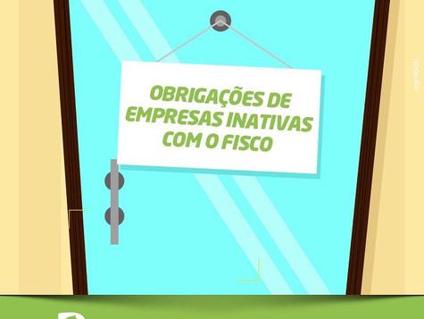 Saiba mais sobre Empresas Inativas e suas obrigações com o Fisco: