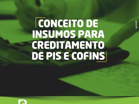 Você Sabia?: Conceito de Insumos para o Creditamento de PIS e COFINS