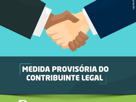 Saiba mais sobre a Medida Provisória do Contribuinte Legal – MP nº 899/2019