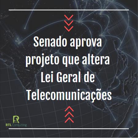 Fiquem atentos: Mudança na Lei Geral de Telecomunicações