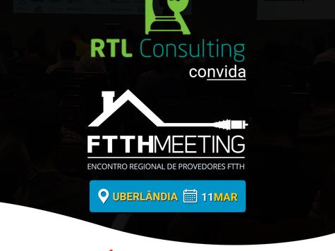 FTTH Meeting Uberlândia (11/03)