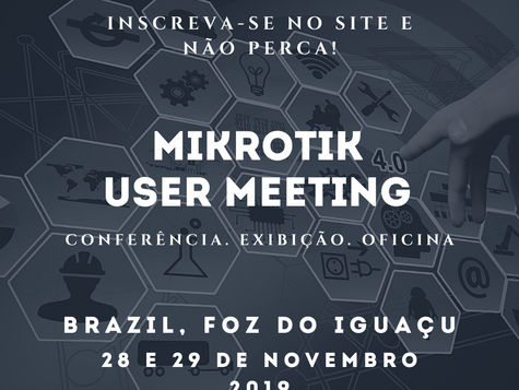 MikroTik User Meeting - Foz do Iguaçu