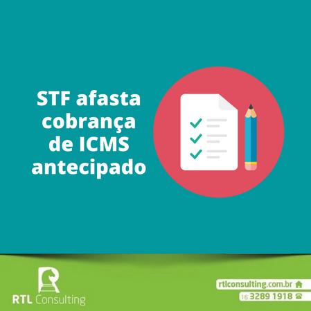 STF afasta cobrança de ICMS antecipado