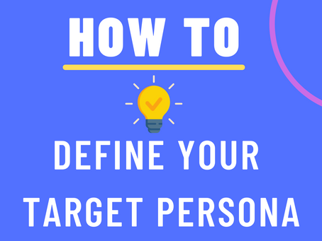 How To Clearly Define Your Target Persona?