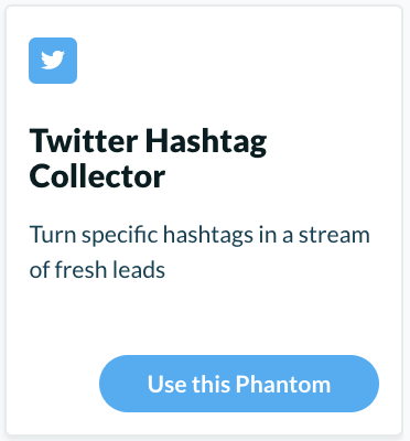 "Extract information with the ""Twitter Hashtag Collector"" from Phantombuster"