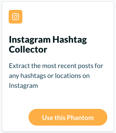 "Extract information with the ""Instagram Hashtag Collector"" from Phantombuster"
