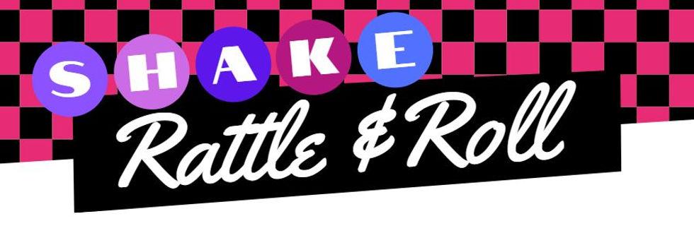 Shake, Rattle & Roll.JPG