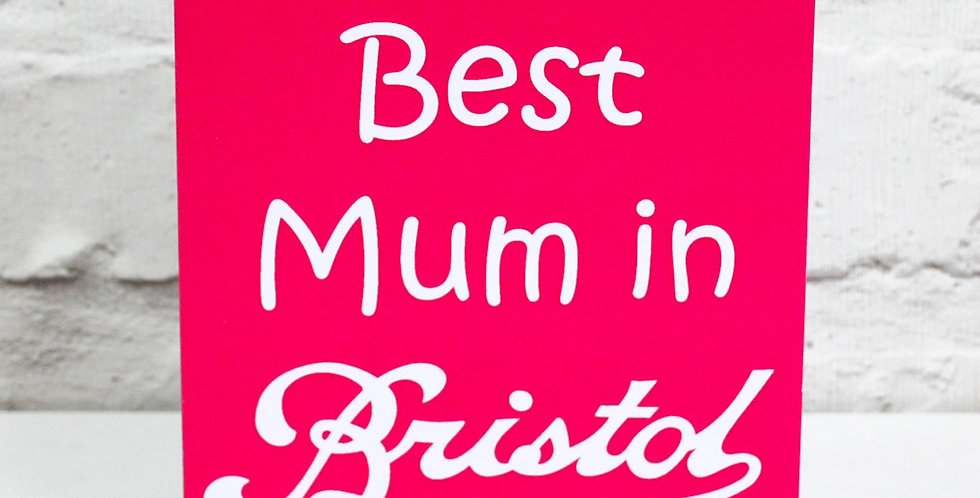 Best Mum in Bristol