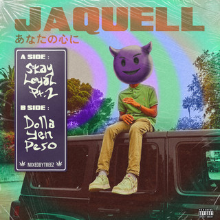 Jaquell Stay Loyal / Dolla Yen Peso