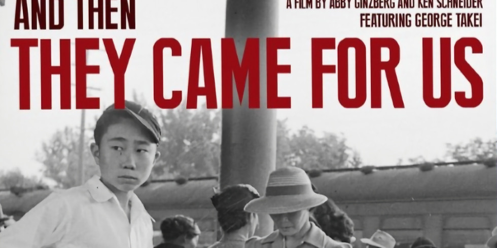 """""""They Came For Us"""" Dinner, Discussion, & Documentary Screening"""