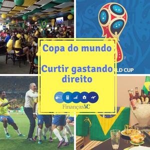 Copa do mundo gastando pouco