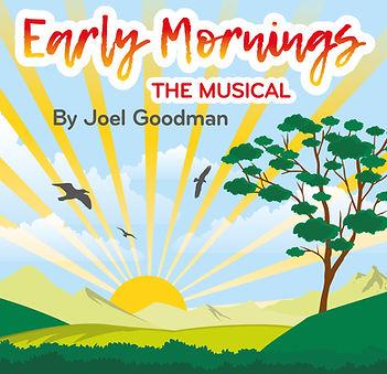 Early Mornings The Musical.jpg