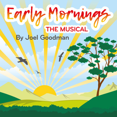 Early Mornings The Musical.jpg