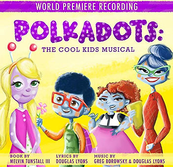 Polkadots The Cool Kids Musical (World P