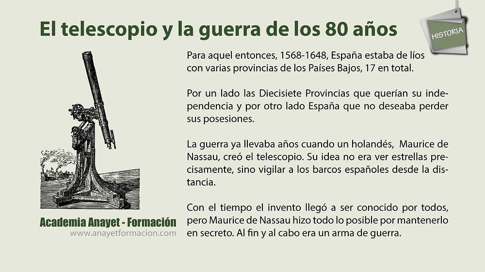 El telescopio y la guerra de los 80 años
