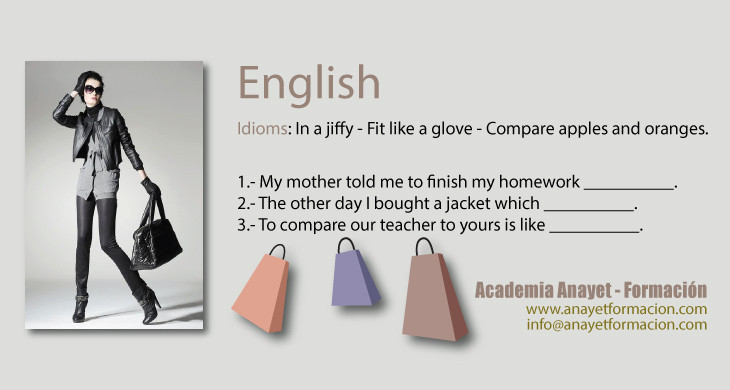 English Idioms - in a jiffy - fit like a glove - compare apples and oranges. INGLES