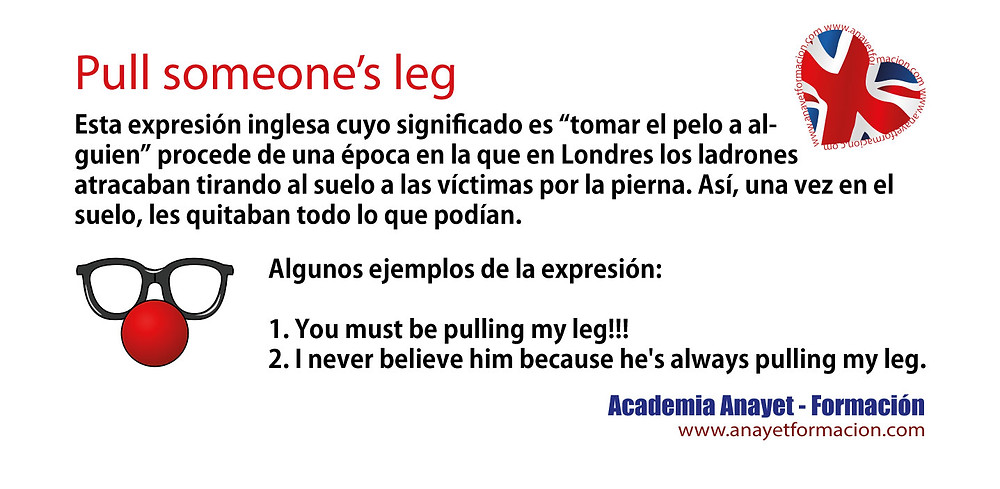 Pull someone's leg. English idioms