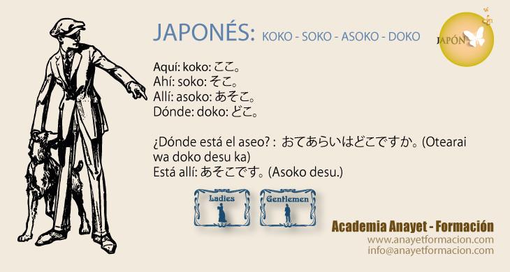 JAPONÉS -KOKO-SOKO-ASOKO–DOKO