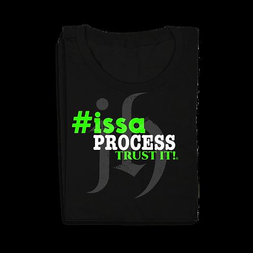 """""""#IssaProcessTrustIt!"""" T-Shirt"""