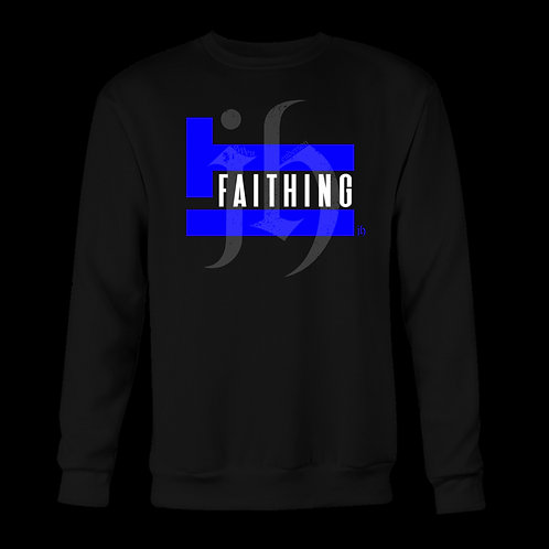 """Faithing It"" Sweatshirt"