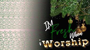 Happy Holidays from I'm Fresh When iWorship Flyer