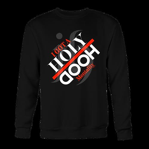 """""""I Got A Holy/Hood Mentality"""" SweatShirt"""