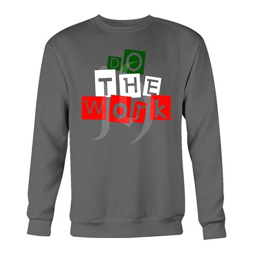 """""""Do The Work"""" Sweatshirt/Long Sleeve"""