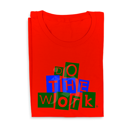 """Do The Work"" Shirt"