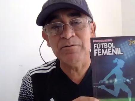 """EL DIRECTOR TÉCNICO ROGELIO MARTÍNEZ PRESENTA SU OBRA """"MÉTODO PROGRESIVO DE FUTBOL FEMENIL""""."""