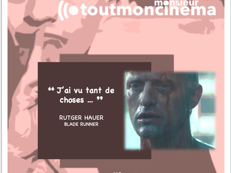 "monsieur toutmoncinema - ""J'ai vu tant de choses ..."" (Blade Runner)"