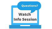 info%20session%20watch_edited.png