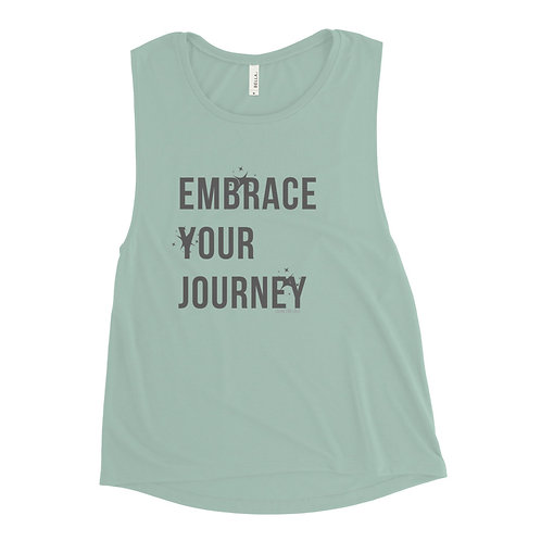 Embrace Your Journey - Ladies' Muscle Tank