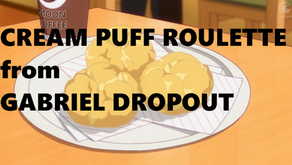 "Crunchyroll #35: Cream Puff Roulette from ""Gabriel DropOut"""