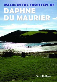Walks in the Footsteps of Daphne du Maurier