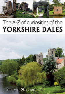 A-Z of curiosities of the Yorkshire Dales