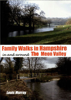 Family Walks in Hampshire In and around the Meon Valley