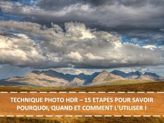 TECHNIQUE PHOTO HDR – 15 ETAPES POUR SAVOIR POURQUOI, QUAND ET COMMENT L'UTILISER !