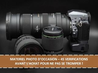MATERIEL PHOTO D'OCCASION - 45 VERIFICATIONS AVANT L'ACHAT POUR NE PAS SE TROMPER !
