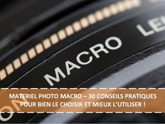 MATERIEL PHOTO MACRO – 30 CONSEILS PRATIQUES POUR BIEN LE CHOISIR ET MIEUX L'UTILISER !