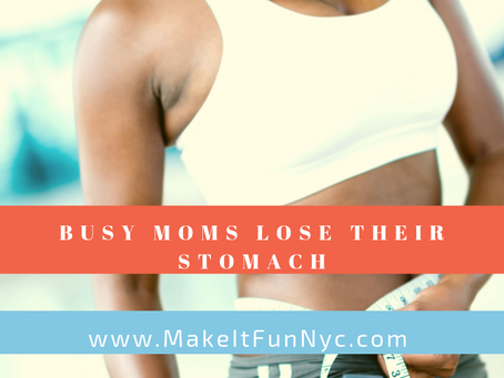 Busy Moms Lose Their Stomach