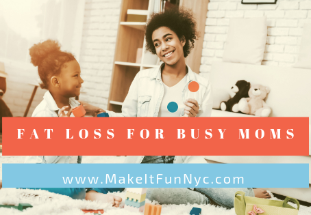 Fat Loss For Busy Moms