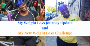 My Weight Loss Journey Update and My New Weight Loss Challenge