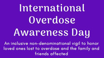 International Overdose Awareness Day Vigil to Honor Victims, Families