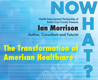 The Transformation of American Healthcare: Now What?