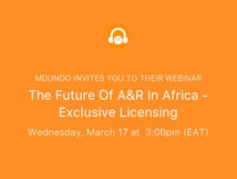 The Future Of A&R In Africa - Exclusive Licensing | Mdundo