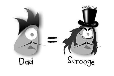 Dad = Scrooge