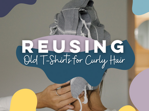Reusing Old T-Shirts (Curly Hair Edition)